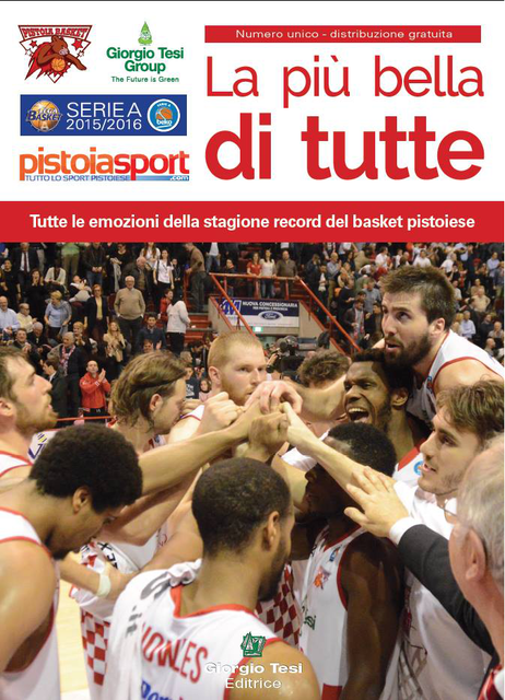 """E' uscito """"La più bella di tutte"""": il volume che ripercorre l'ultimo anno del Pistoia Basket è in distribuzione gratuita"""